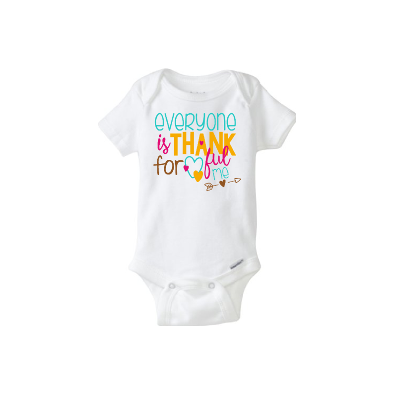 caf651bdb5a1 Baby Onesie Everyone is Thankful for me on Storenvy